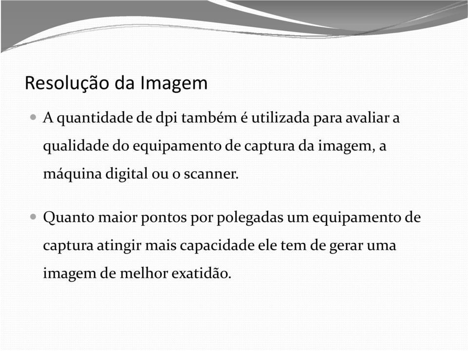 digital ou o scanner.