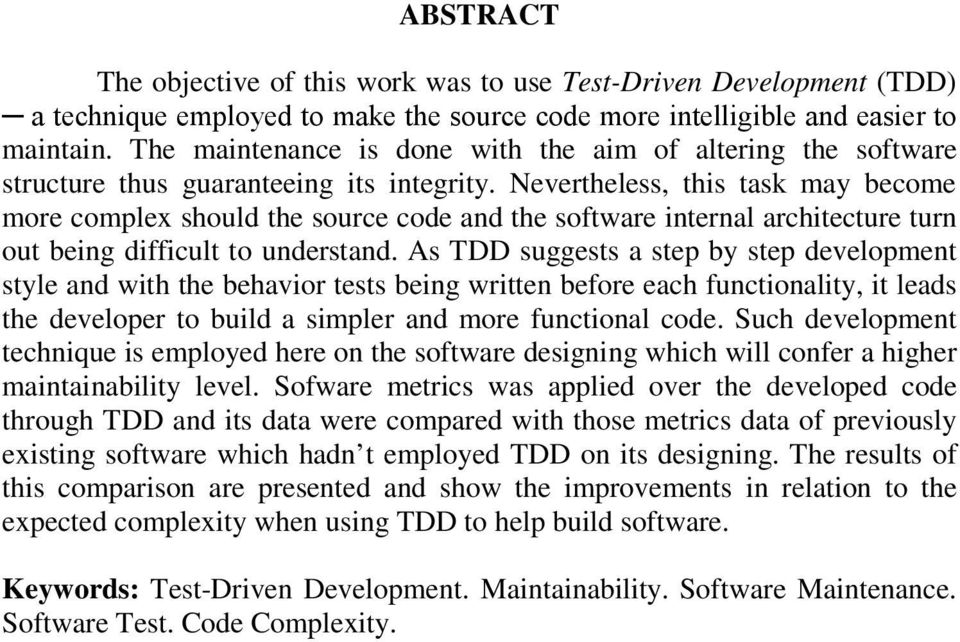 Nevertheless, this task may become more complex should the source code and the software internal architecture turn out being difficult to understand.