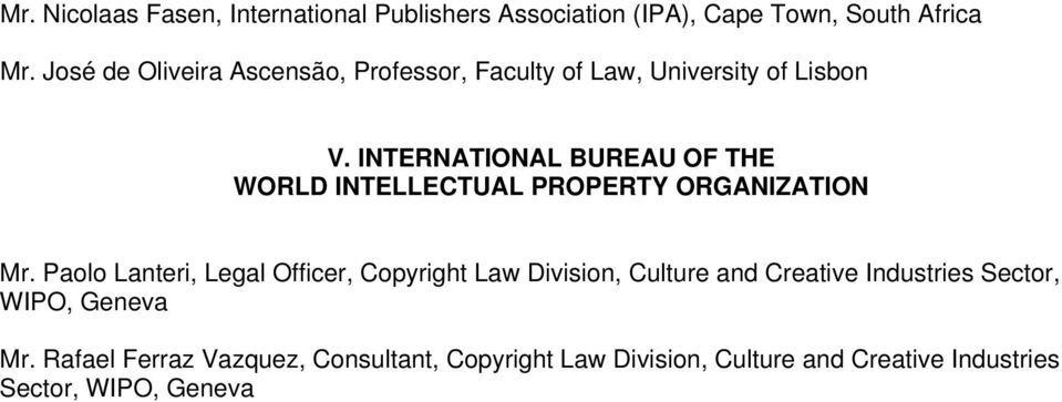 INTERNATIONAL BUREAU OF THE WORLD INTELLECTUAL PROPERTY ORGANIZATION Mr.