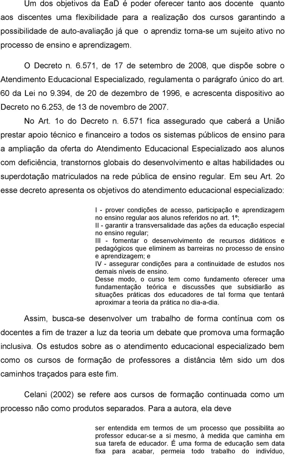 60 da Lei no 9.394, de 20 de dezembro de 1996, e acrescenta dispositivo ao Decreto no 6.