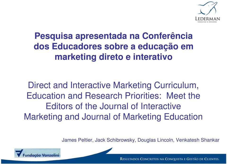 Research Priorities: Meet the Editors of the Journal of Interactive Marketing and
