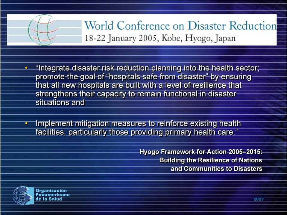 in disaster situations and Implement mitigation measures to reinforce existing health facilities, particularly those