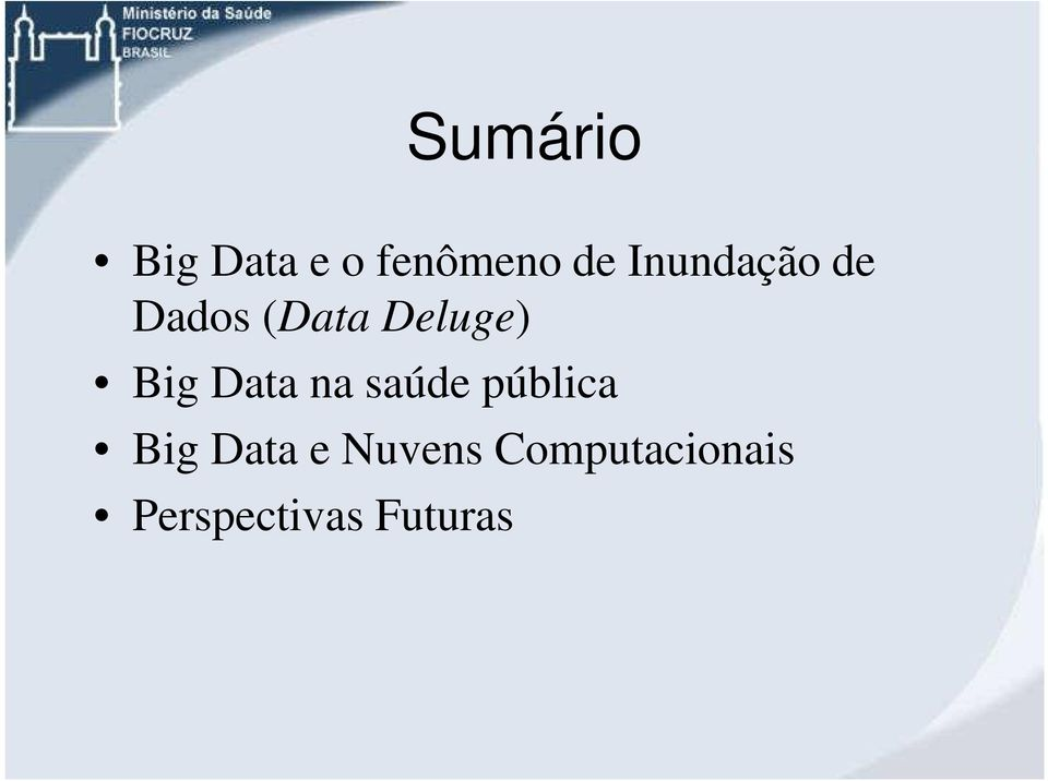 Data na saúde pública Big Data e