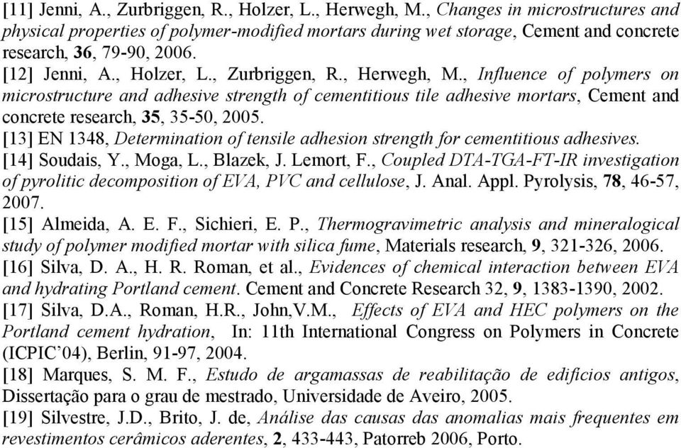 , Influence of polymers on microstructure and adhesive strength of cementitious tile adhesive mortars, Cement and concrete research, 35, 35-5, 25.