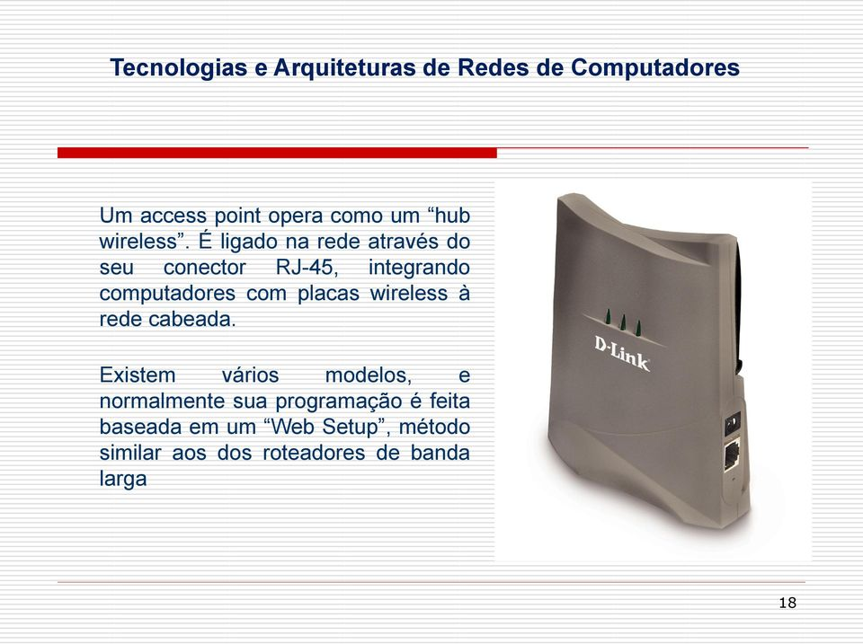com placas wireless à rede cabeada.