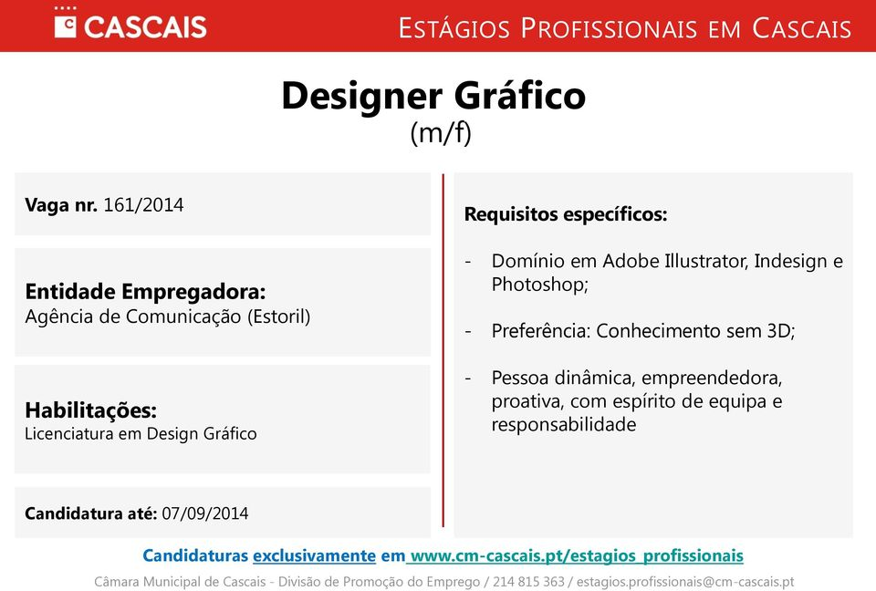 Requisitos específicos: - Domínio em Adobe Illustrator, Indesign e