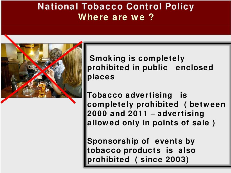 advertising is completely prohibited ( between 2000 and 2011 advertising