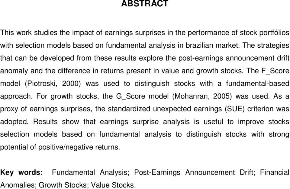 The F_Score model (Piotroski, 2000) was used to distinguish stocks with a fundamental-based approach. For growth stocks, the G_Score model (Mohanran, 2005) was used.