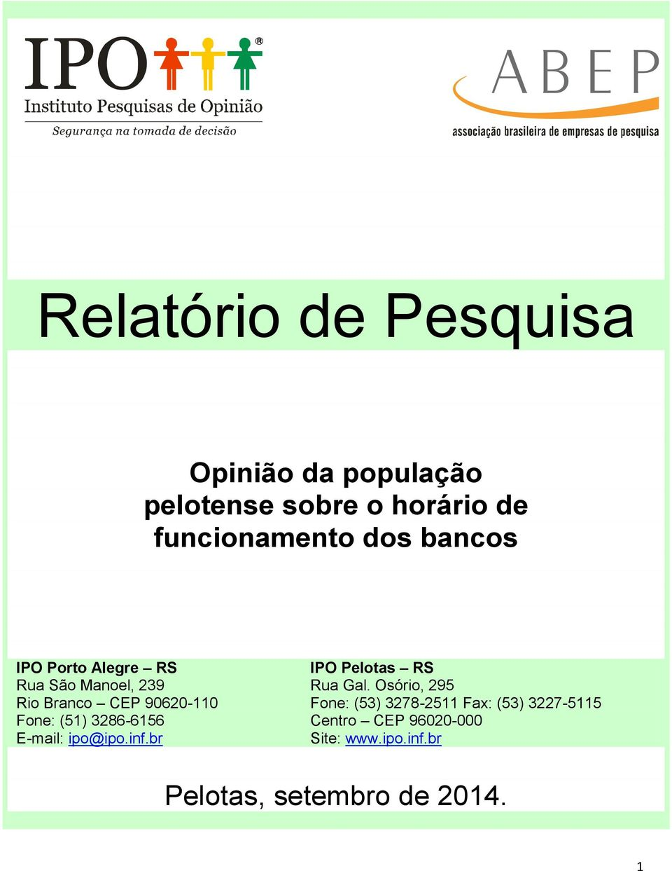 3286-6156 E-mail: ipo@ipo.inf.br IPO Pelotas RS Rua Gal.