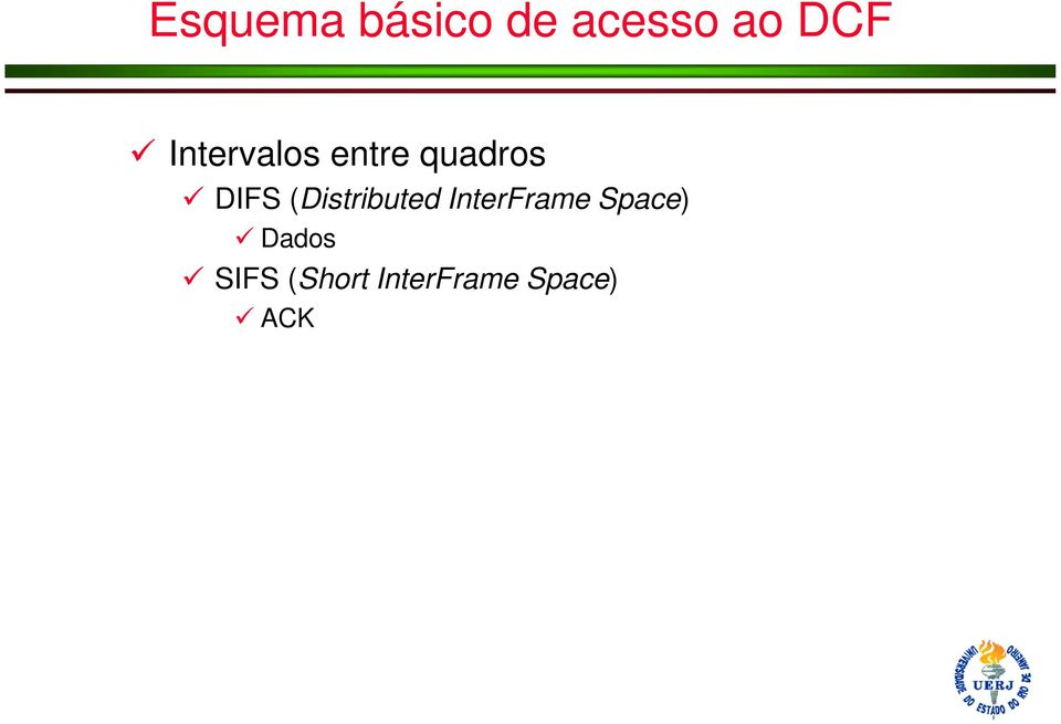 (Distributed InterFrame Space)