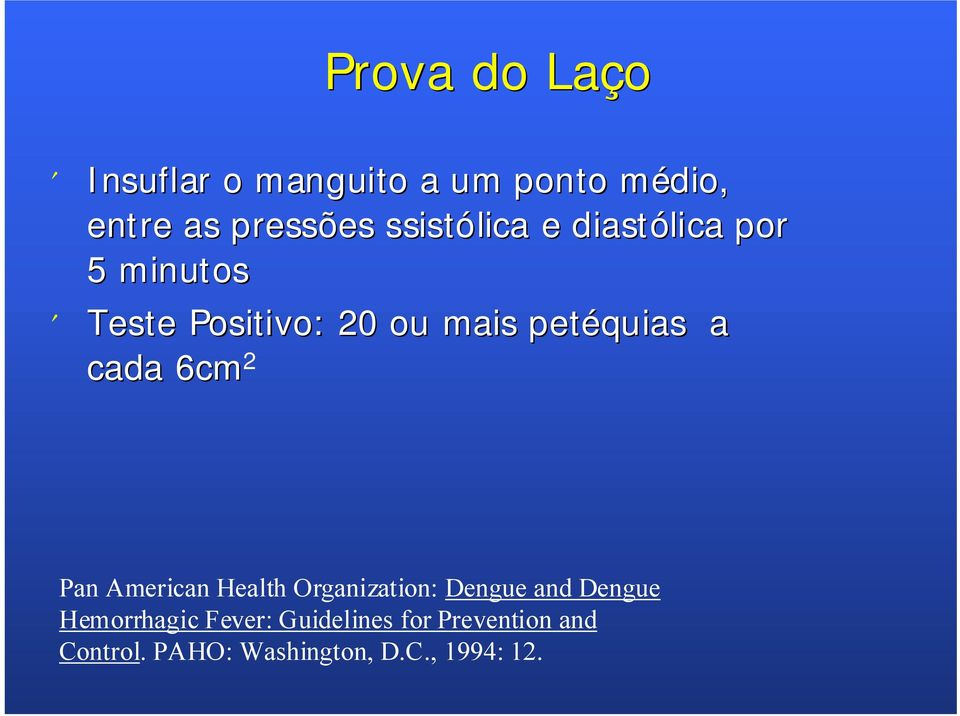 petéquias a cada 6cm 2 Pan American Health Organization: Dengue and Dengue