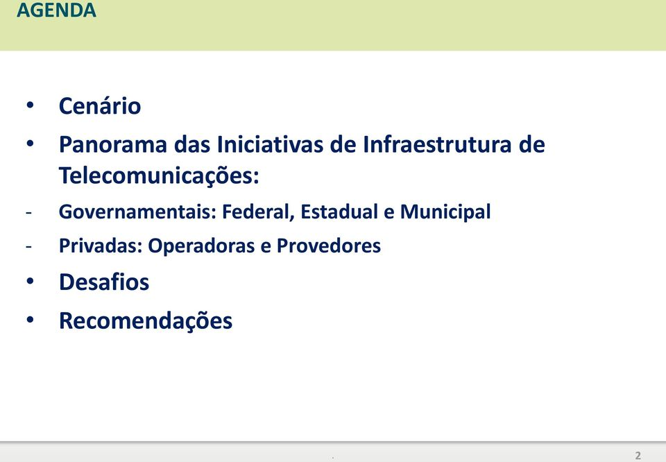 Governamentais: Federal, Estadual e Municipal