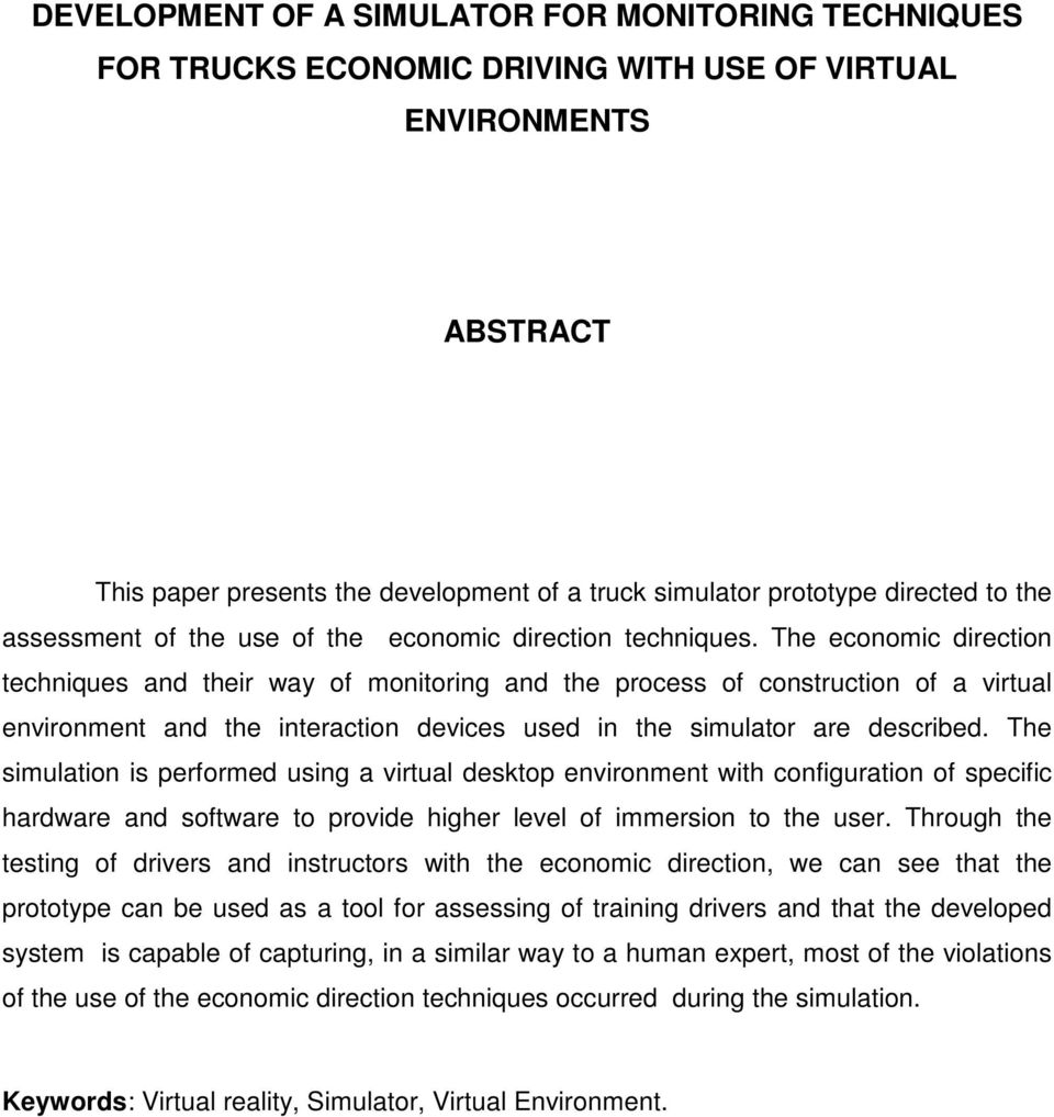 The economic direction techniques and their way of monitoring and the process of construction of a virtual environment and the interaction devices used in the simulator are described.