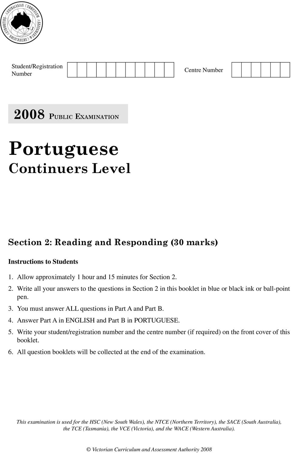 You must answer ALL questions in Part A and Part B. 4. Answer Part A in ENGLISH and Part B in PORTUGUESE. 5.