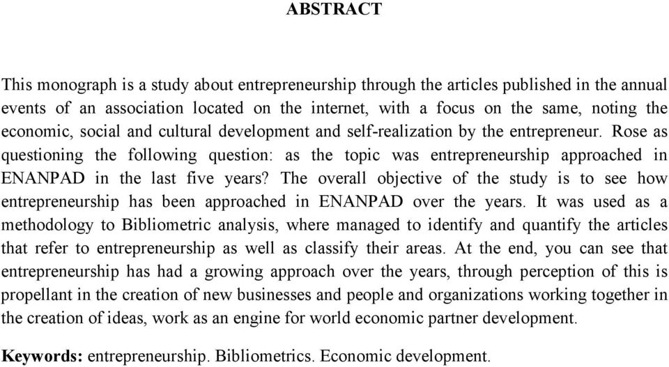 The overall objective of the study is to see how entrepreneurship has been approached in ENANPAD over the years.