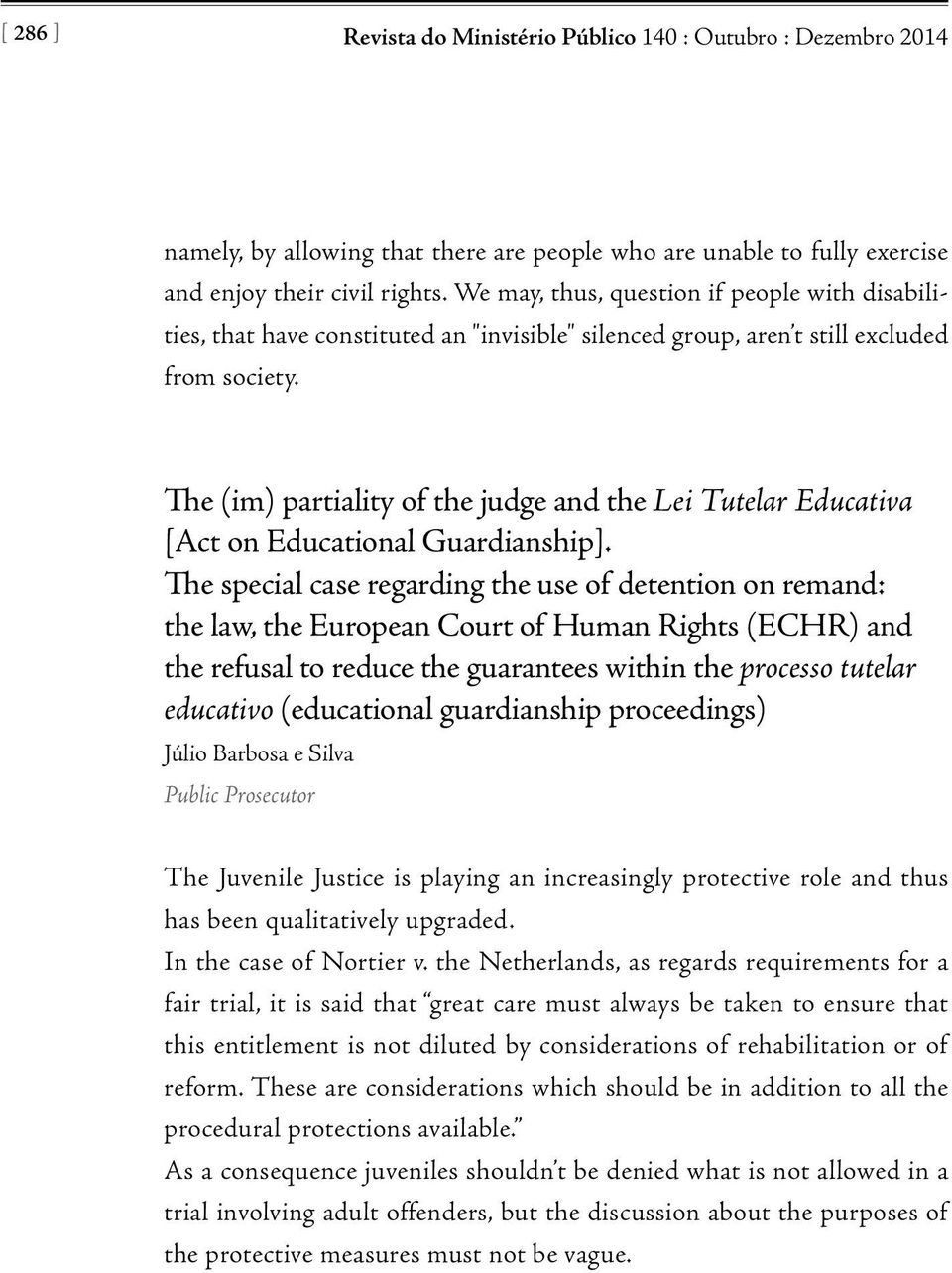 The (im) partiality of the judge and the Lei Tutelar Educativa [Act on Educational Guardianship].