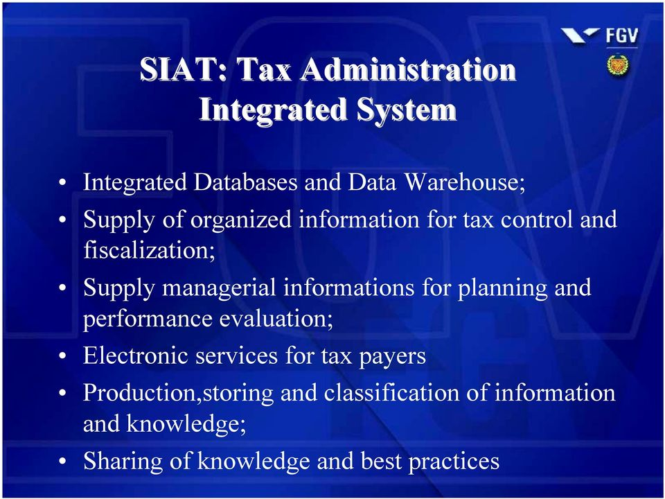 managerial informations for planning and performance evaluation; Electronic services for tax payers