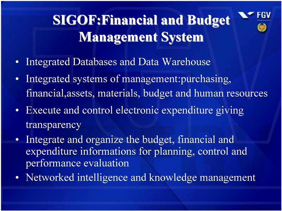 Quarto control nível electronic expenditure giving transparency Integrate and organize the budget, financial and
