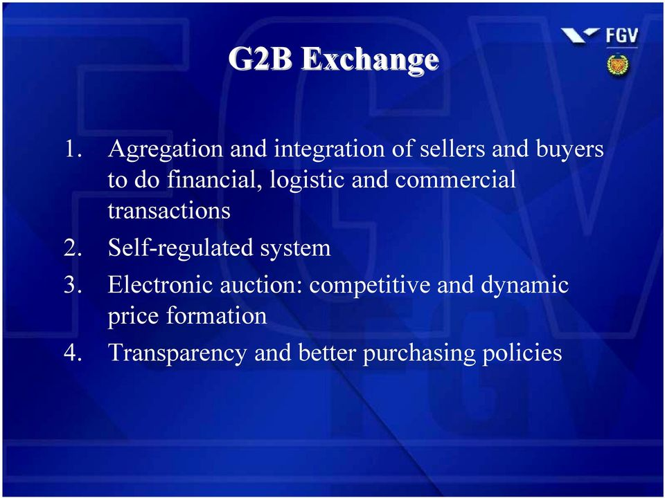 commercial transactions Segundo nível 2. Self-regulated system G2B Exchange 3.
