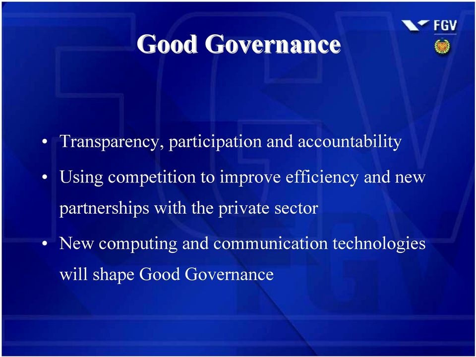 to improve efficiency and new partnerships with the private sector