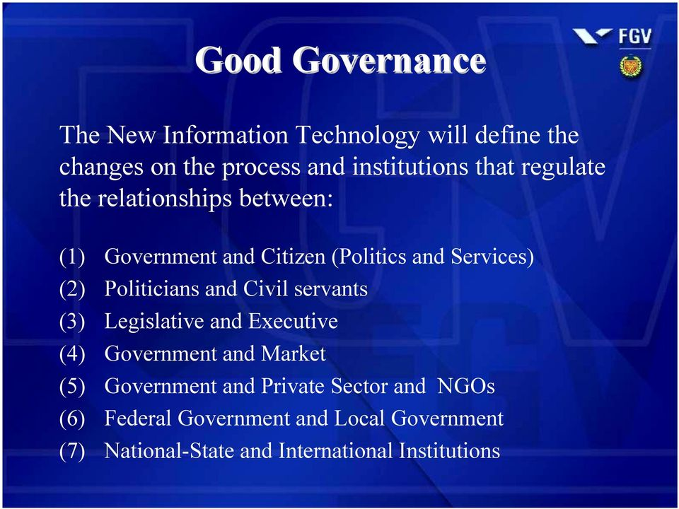 and Services) (2) Politicians and Civil servants (3) Legislative and Executive (4) Government and Market (5) Government