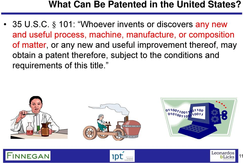 101: Whoever invents or discovers any new and useful process, machine,