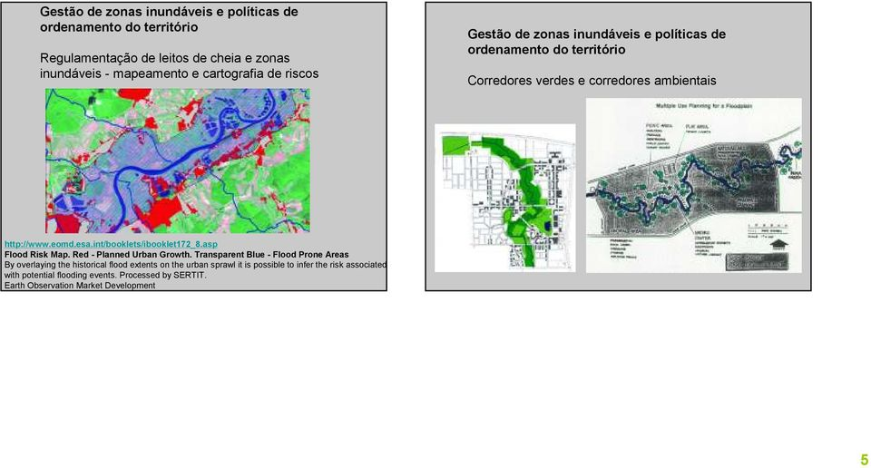 int/booklets/ibooklet172_8.asp Flood Risk Map. Red - Planned Urban Growth.