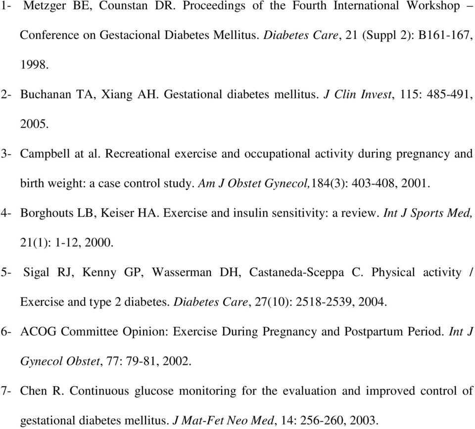 Am J Obstet Gynecol,184(3): 403-408, 2001. 4- Borghouts LB, Keiser HA. Exercise and insulin sensitivity: a review. Int J Sports Med, 21(1): 1-12, 2000.