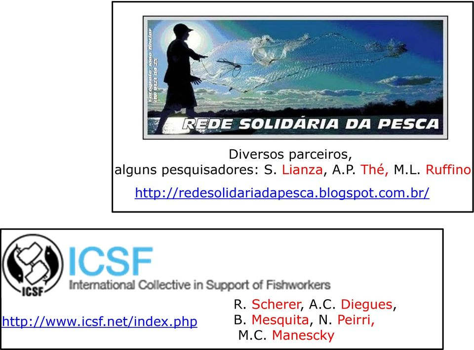 blogspot.com.br/ http://www.icsf.net/index.php R.