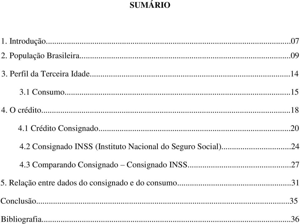 2 Consignado INSS (Instituto Nacional do Seguro Social)...24 4.