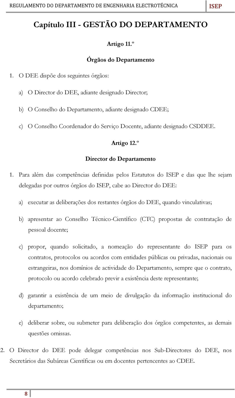 designado CSDDEE. Artigo 12.º Director do Departamento 1.