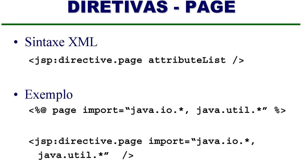 page attributelist /> Exemplo <%@ page
