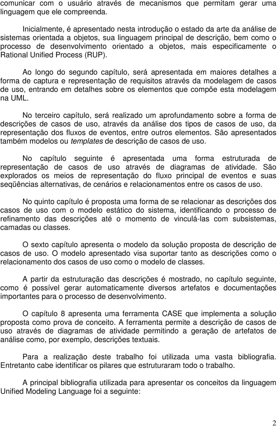 objetos, mais especificamente o Rational Unified Process (RUP).