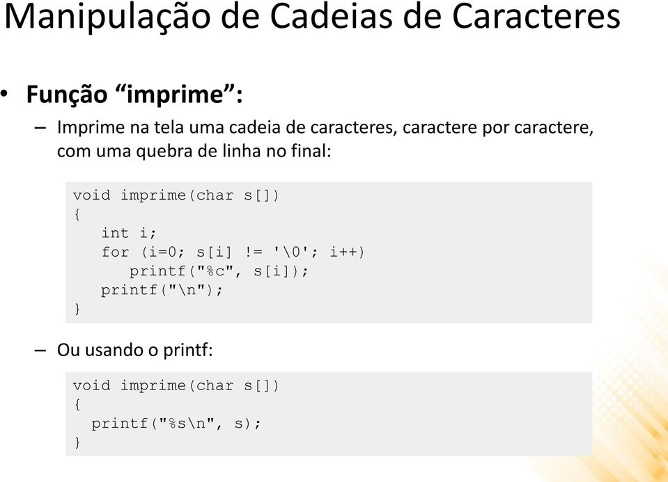final: void imprime(char s[]) int i; for (i=0; s[i]!