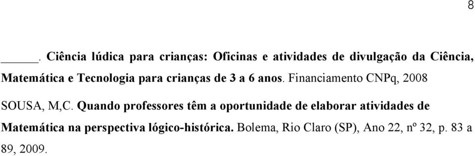 Financiamento CNPq, 2008 SOUSA, M,C.