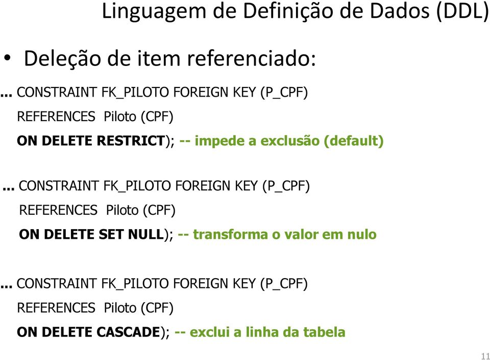 impede a exclusão (default).