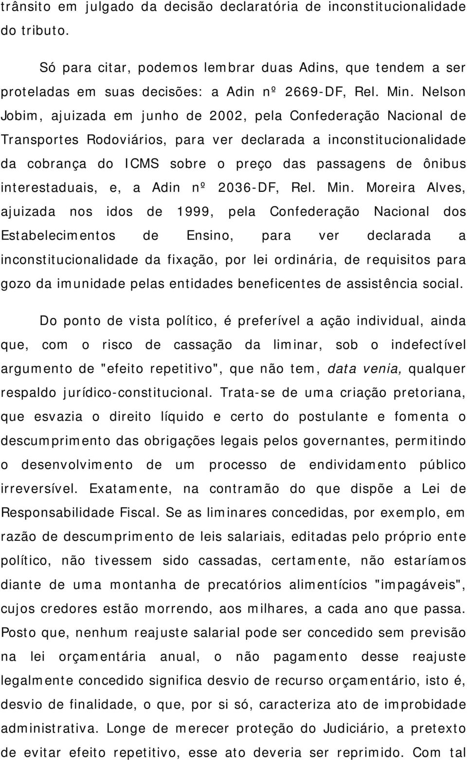 interestaduais, e, a Adin nº 2036-DF, Rel. Min.