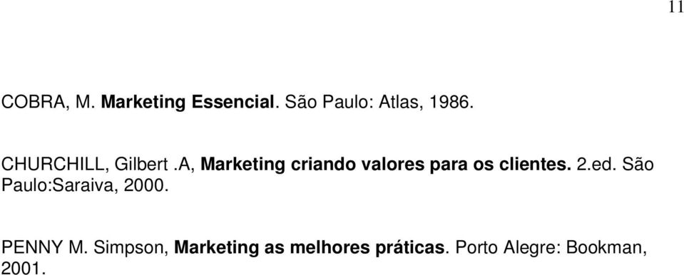 A, Marketing criando valores para os clientes. 2.ed.