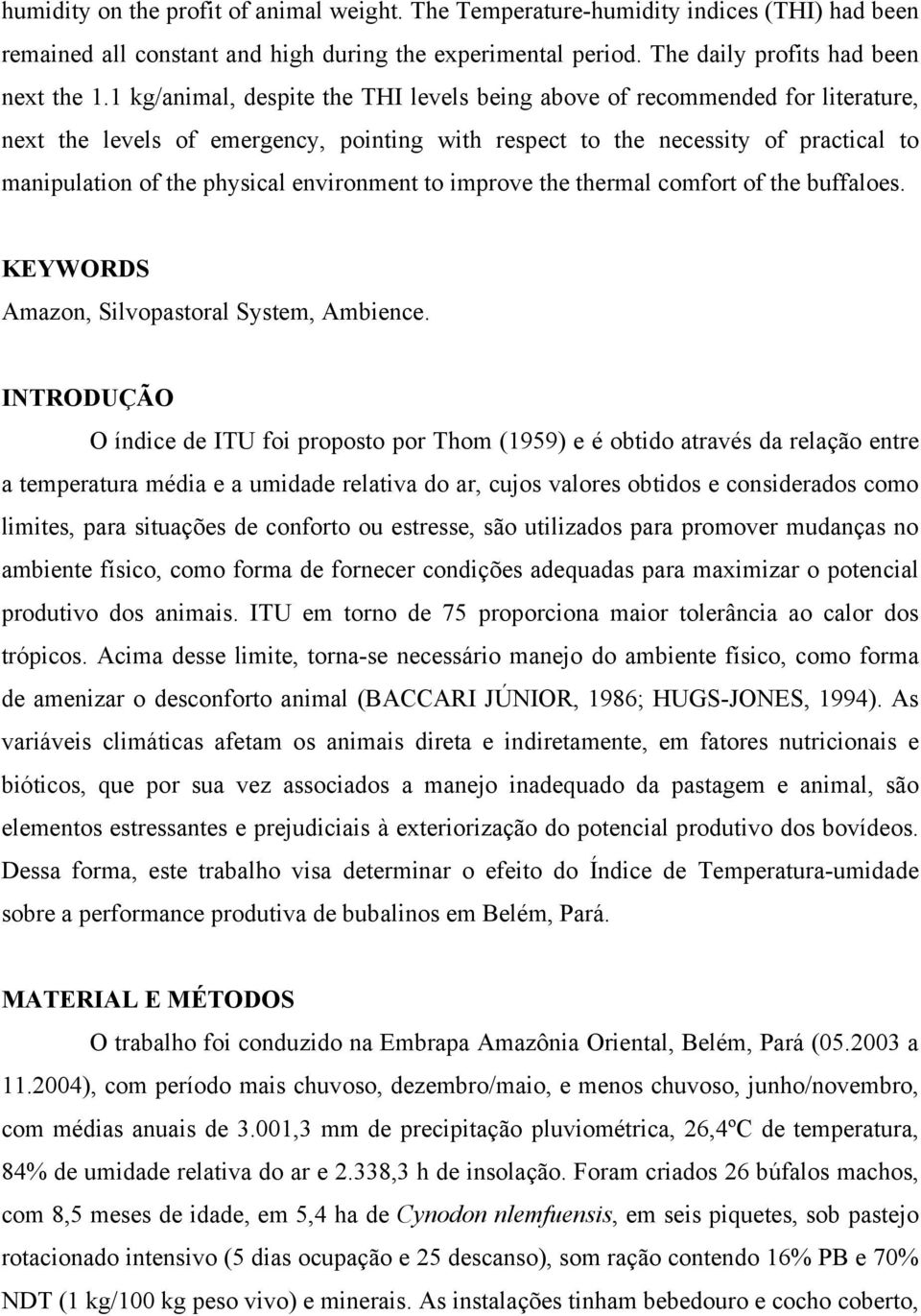 environment to improve the thermal comfort of the buffaloes. KEYWORDS Amazon, Silvopastoral System, Ambience.