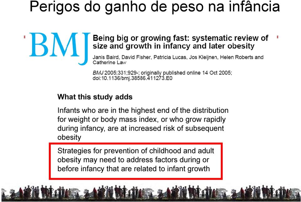 at increased risk of subsequent obesity Strategies for prevention of childhood and adult