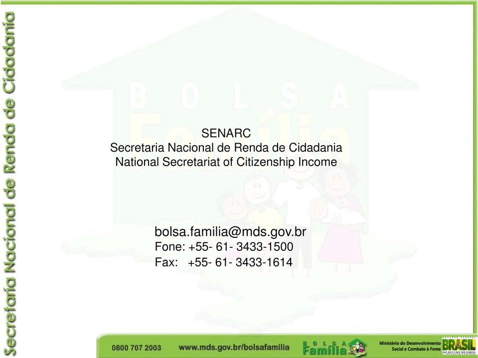 Citizenship Income bolsa.familia@mds.gov.