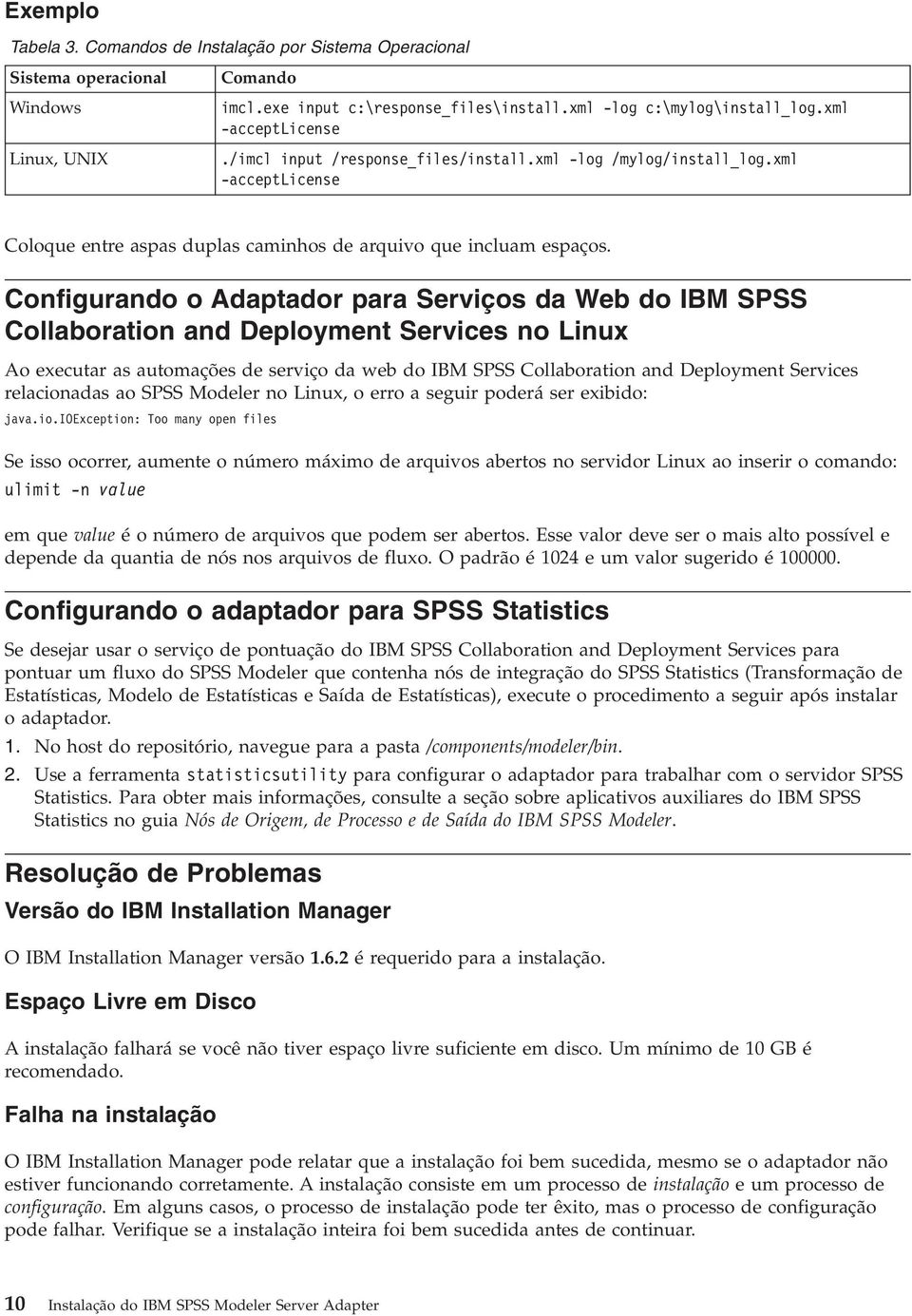 Configurando o Adaptador para Serviços da Web do IBM SPSS Collaboration and Deployment Services no Linux Ao executar as automações de serviço da web do IBM SPSS Collaboration and Deployment Services