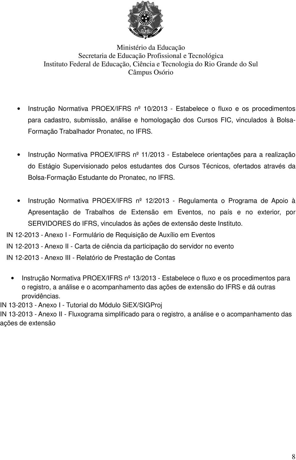 Estudante do Pronatec, no IFRS.