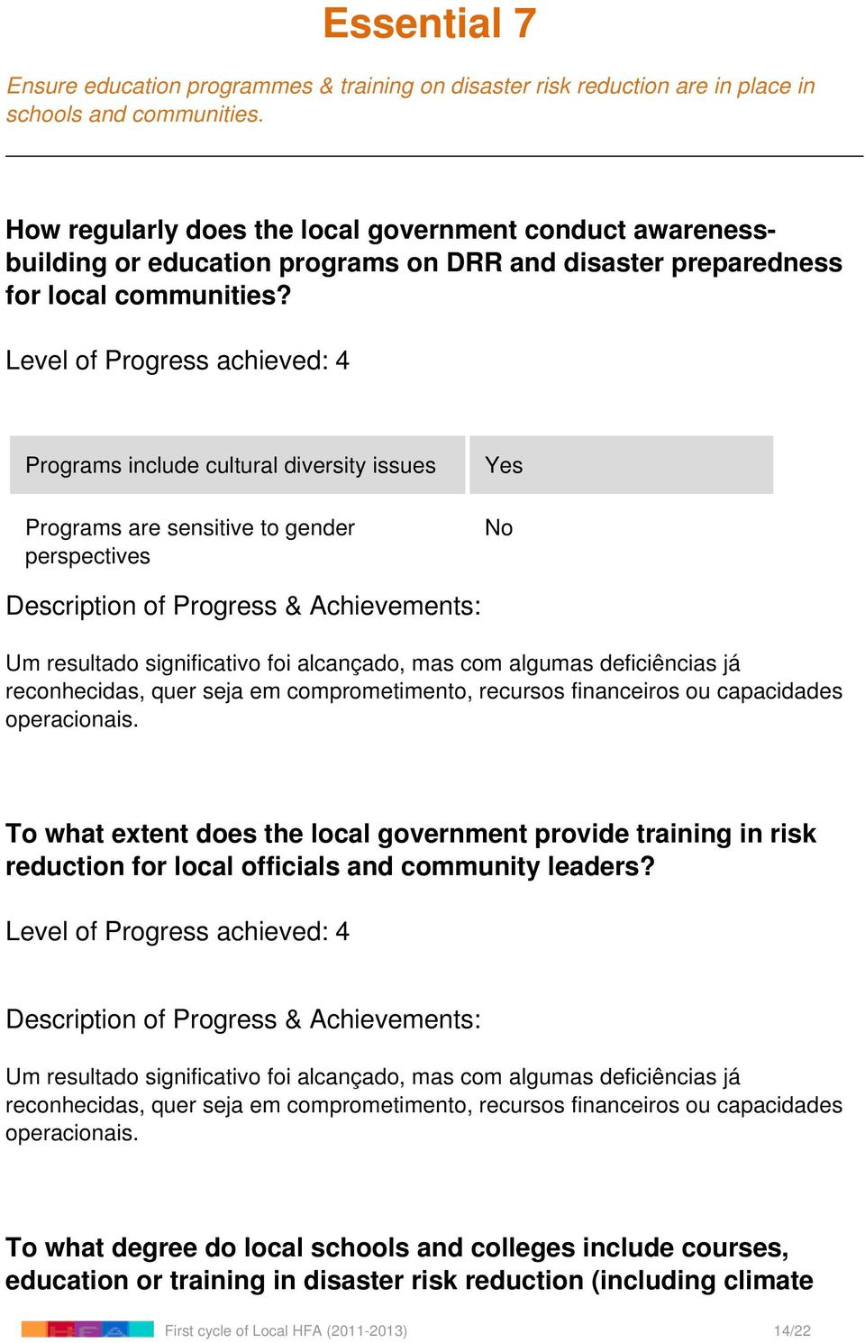 Programs include cultural diversity issues Programs are sensitive to gender perspectives No To what extent does the local government provide training in risk