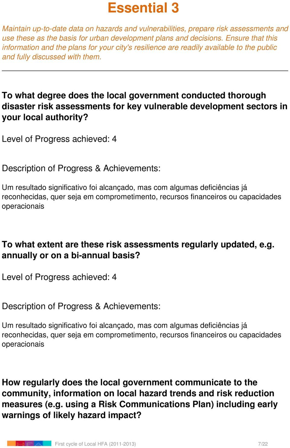 To what degree does the local government conducted thorough disaster risk assessments for key vulnerable development sectors in your local authority?