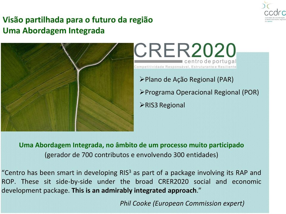entidades) Centro has been smart in developing RIS 3 as part of a package involving its RAP and ROP.