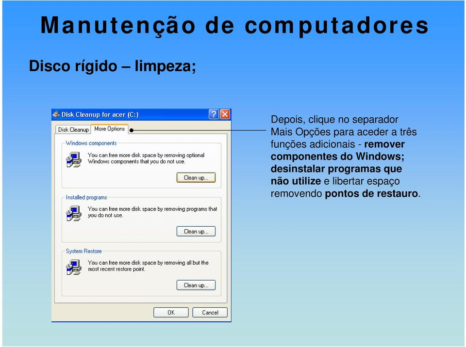 componentes do Windows; desinstalar programas que não