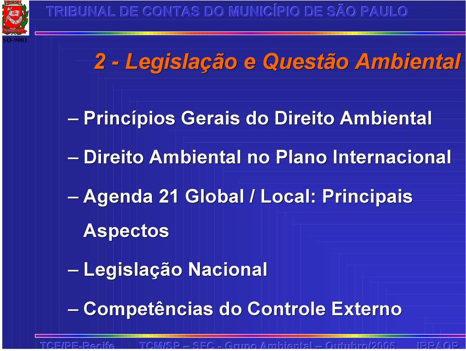 Internacional Agenda 21 Global / Local: Principais