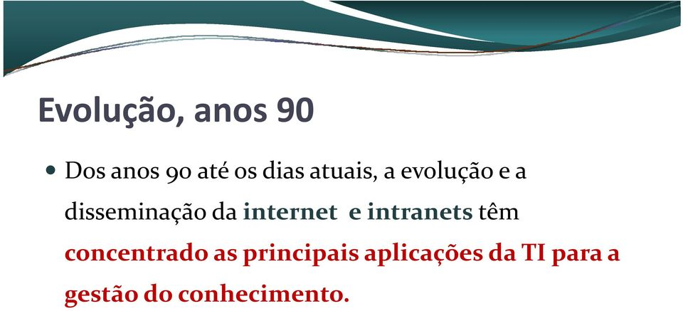 internet e intranets têm concentrado as
