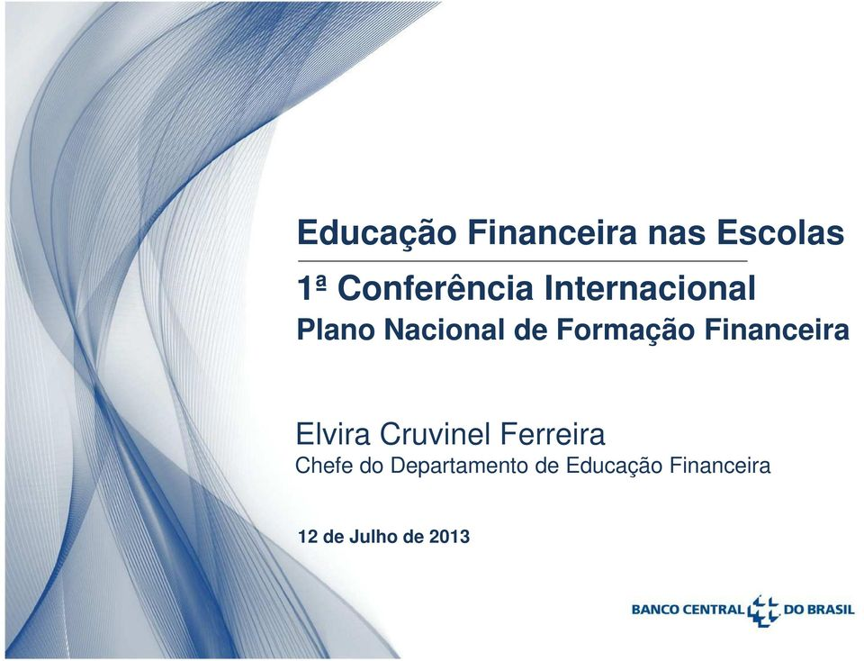 Financeira Elvira Cruvinel Ferreira Chefe do